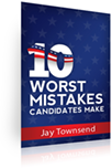 10 Worst Mistakes Candidates Make by Jay Townsend