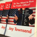 So You Want To Run For Public Office by Political Consultant Jay Townsend
